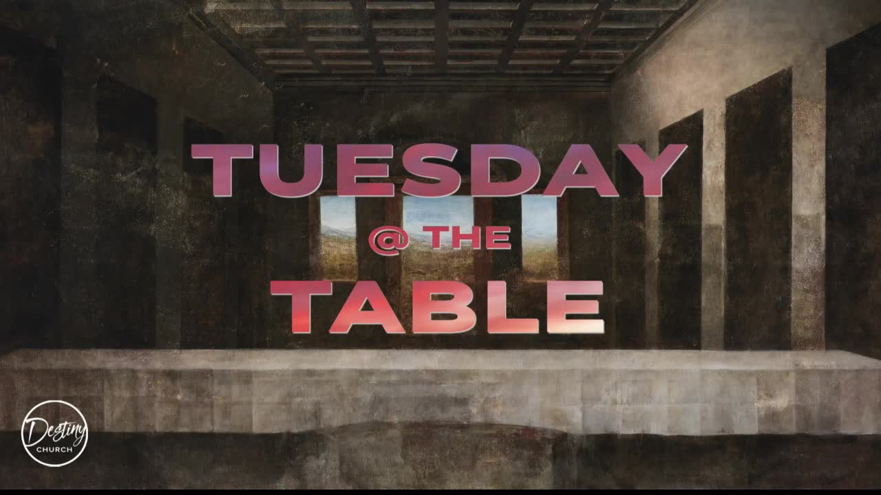 Tuesday  The Table