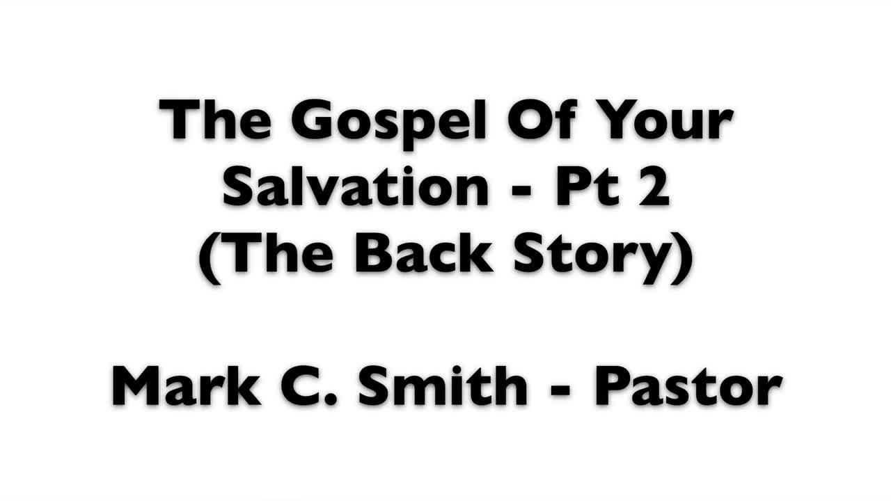 The Gospel Of Your Salvation - Part 2
