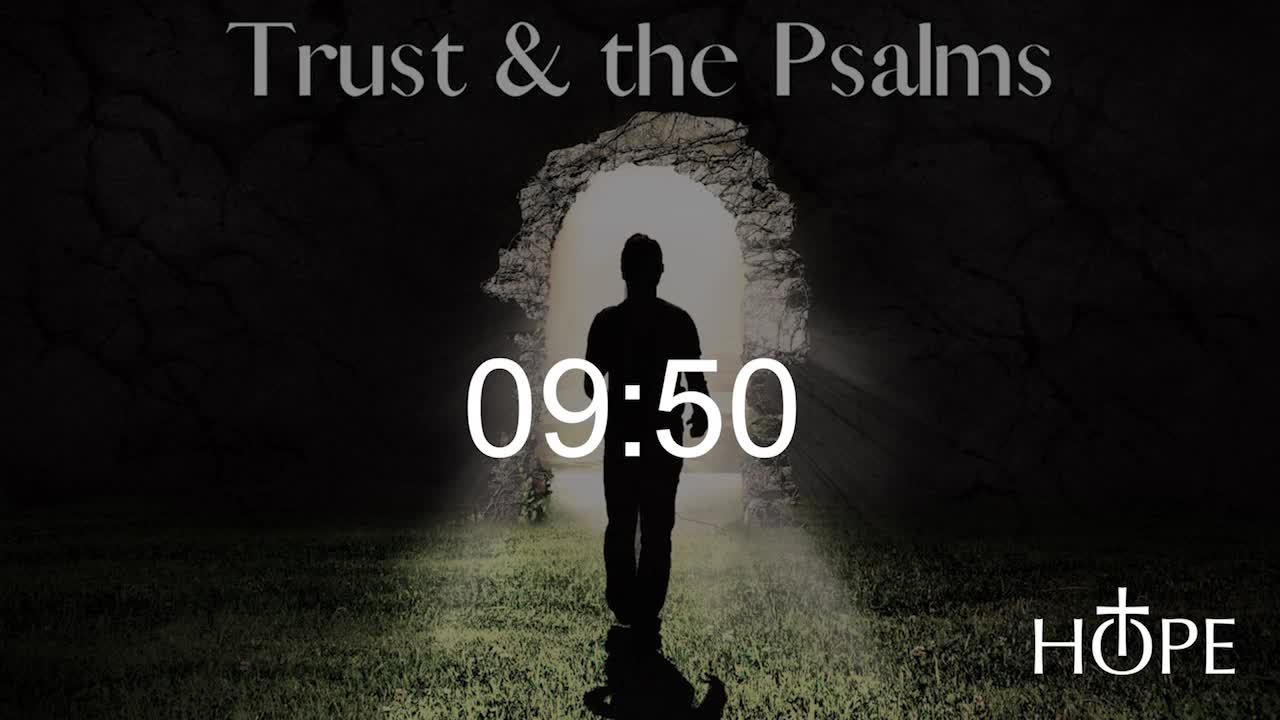 Trust and the Psalms - Hanging on to Hope