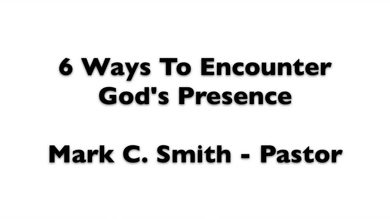 6 Ways To Encounter Gods Presence