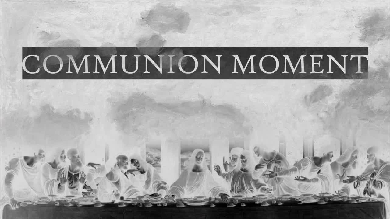 """Communion Moment"""