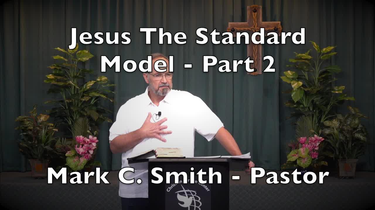 Jesus The Model Standard - Part 2
