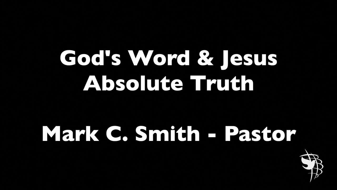 God's Word & Jesus - Absolute Truth