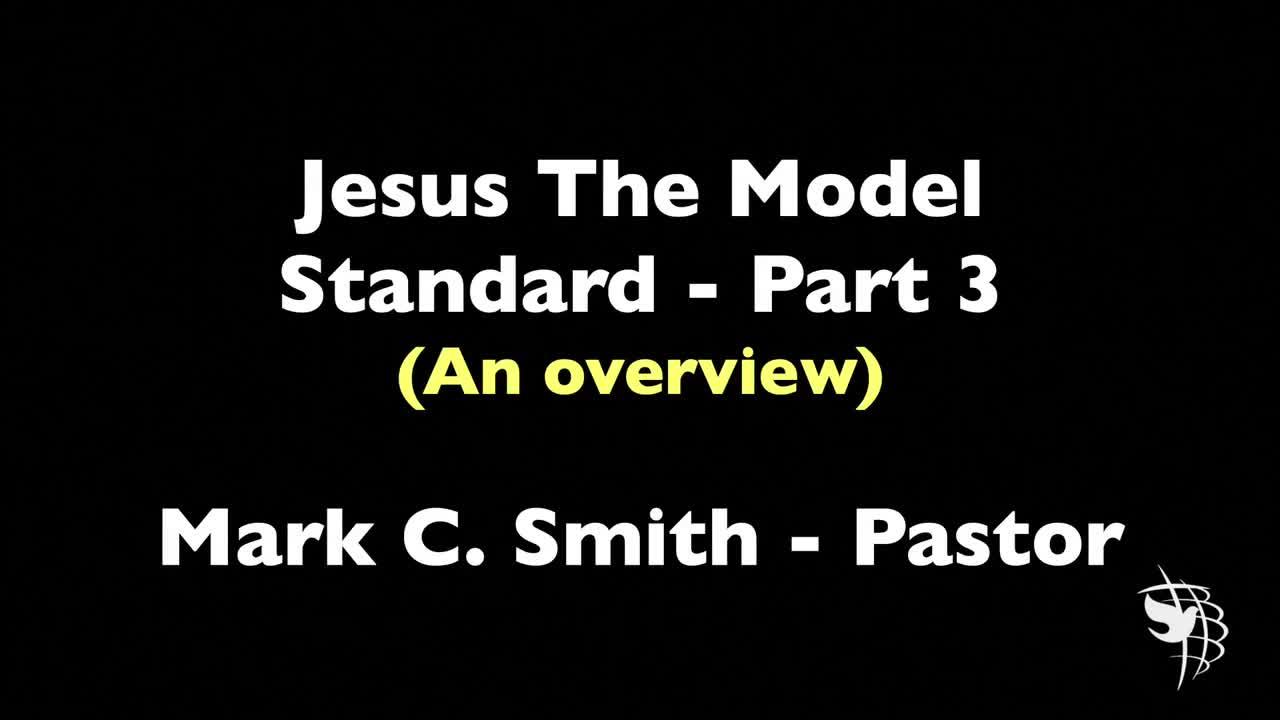 Jesus The Model Standard – Part 2