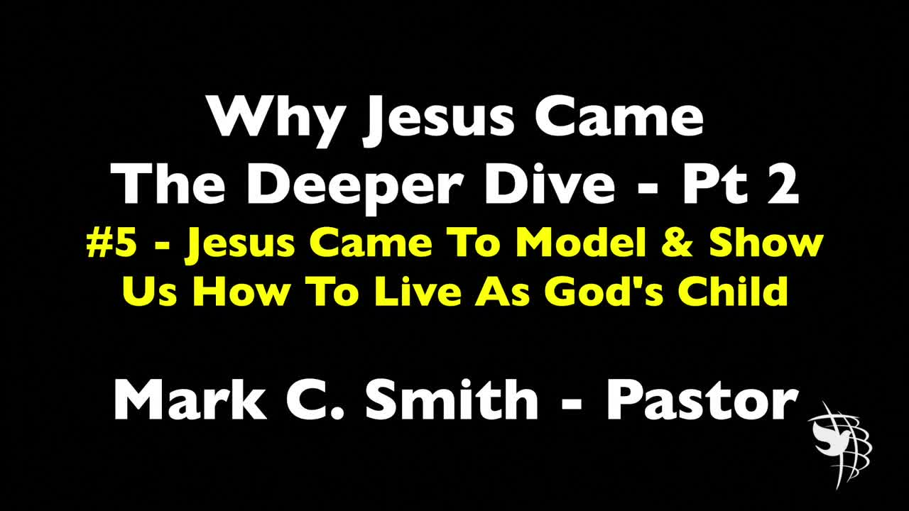 Why Jesus Came - The Deeper Dive Pt.2