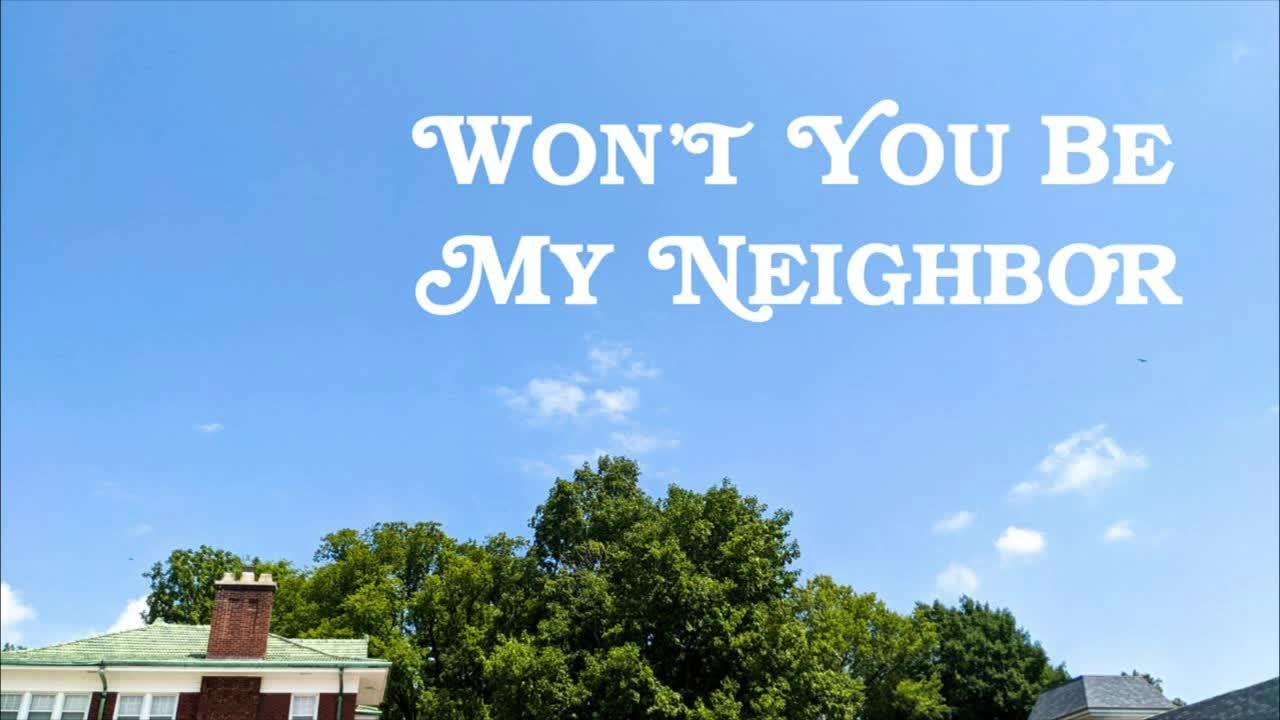 """Won't You Be My Neighbor: Hello Neighbor"""