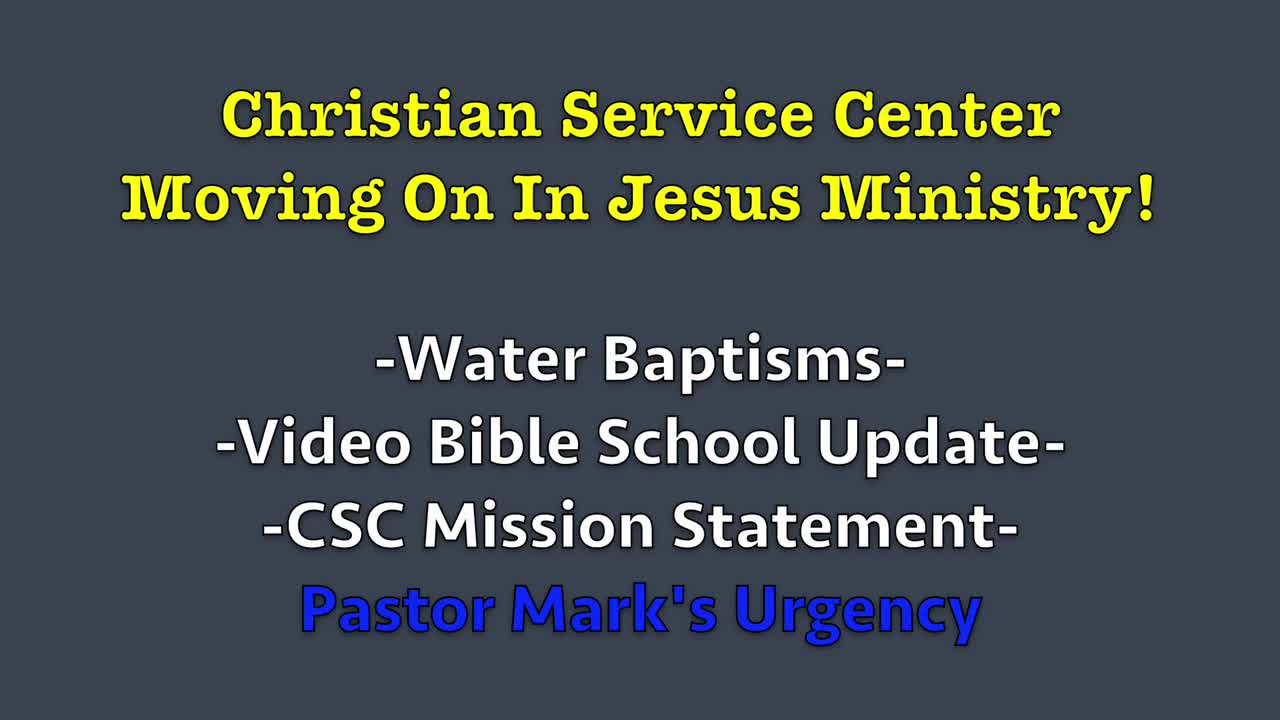 Water Baptisms, Bible School Update & Urgency