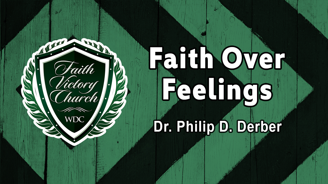 Faith Over Feelings