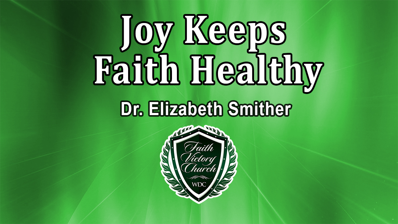 Joy Keeps Faith Healthy