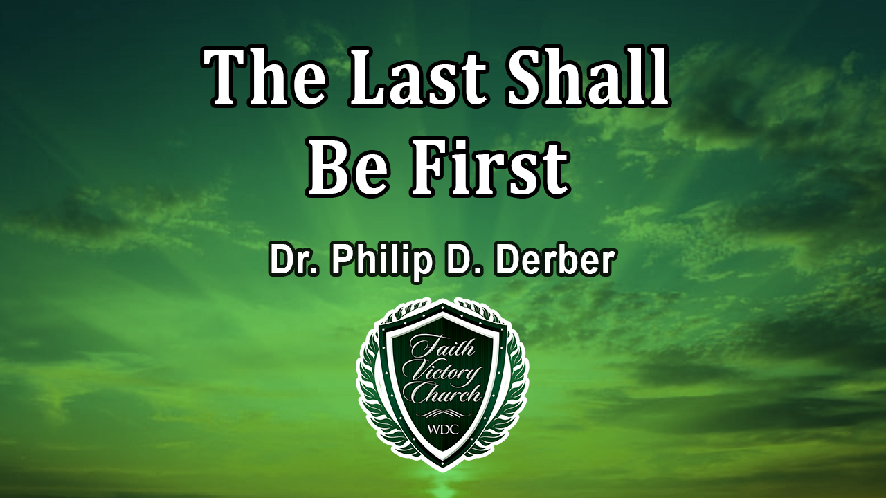 The Last Shall Be First