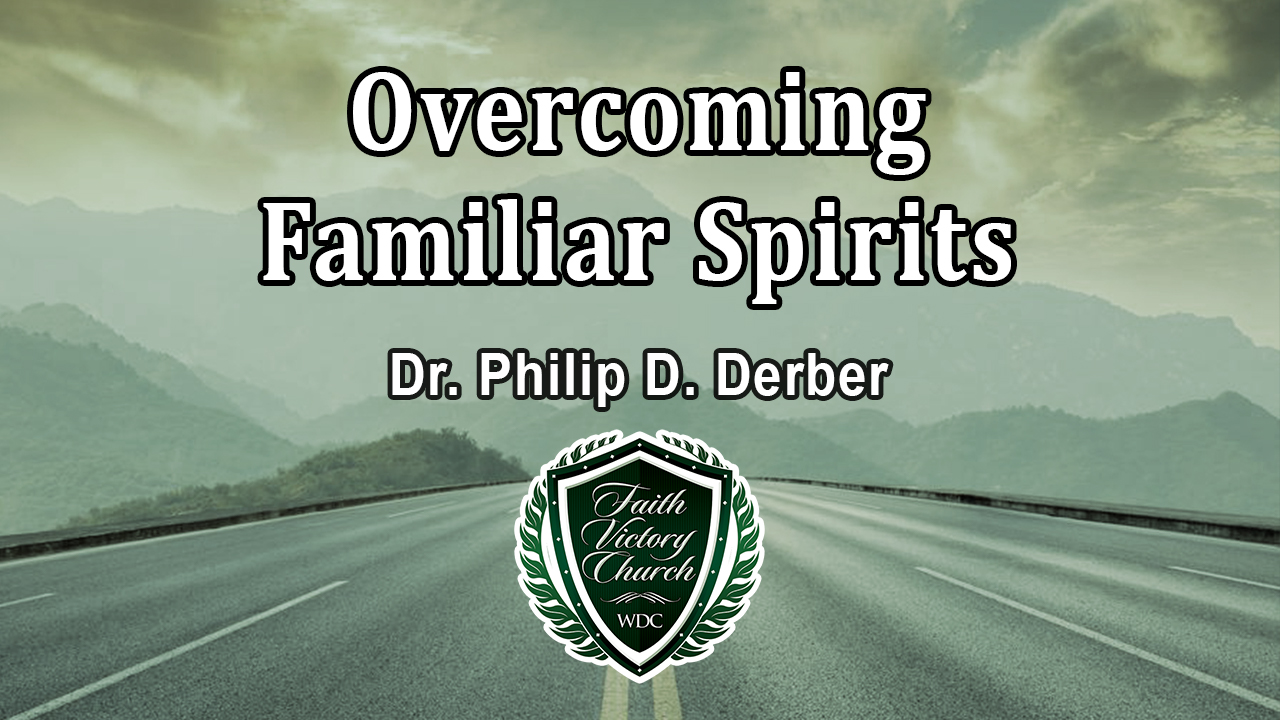 Overcoming Familiar Spirits