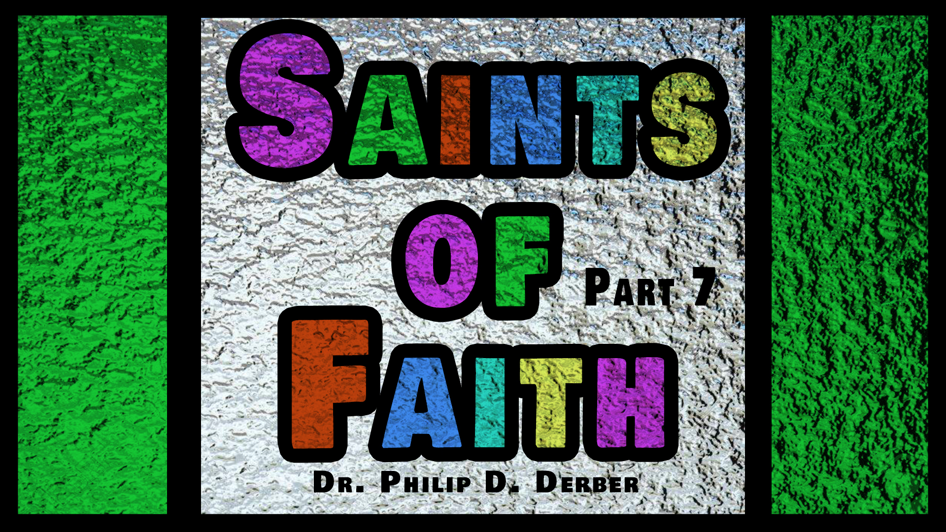Saints of Faith 7