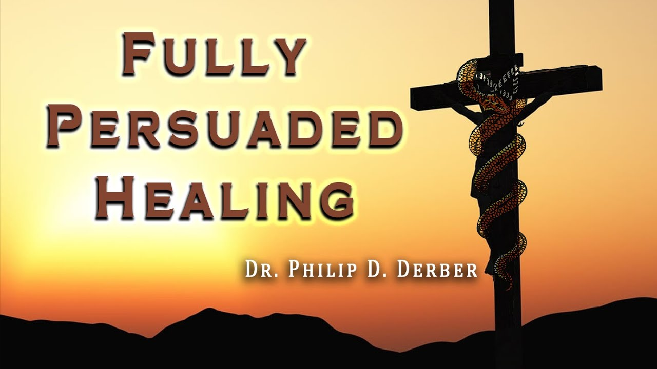 Fully Persuaded Healing