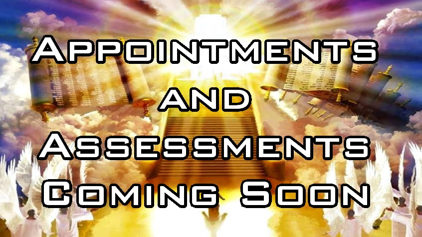 Appointments and Assessments Coming Soon