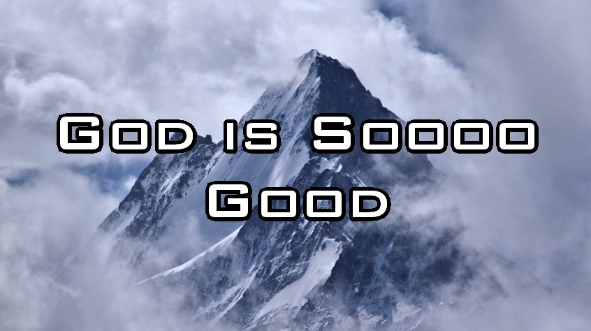 God is Soooo Good
