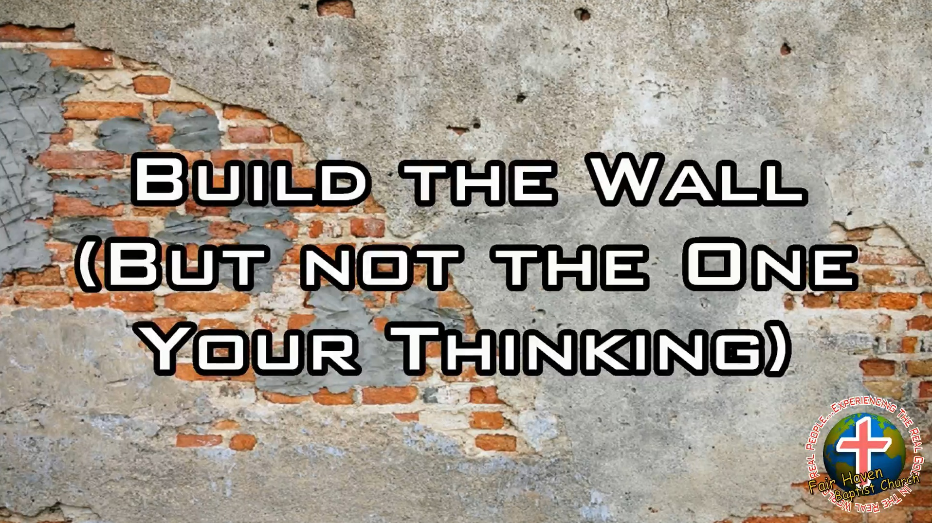 Build the Wall, But Not the One Your Thinking