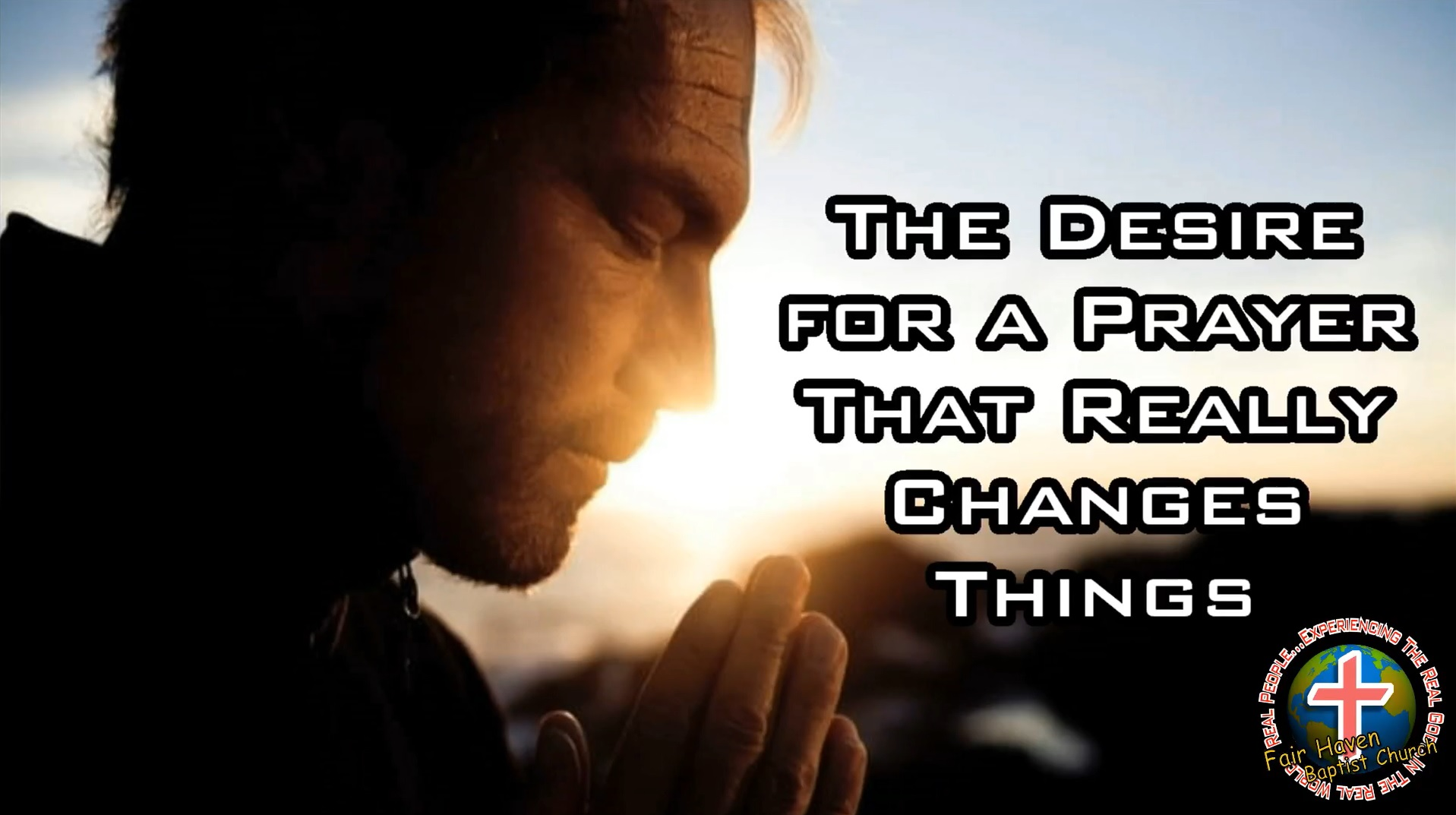 The Desire for a Prayer that Really Changes