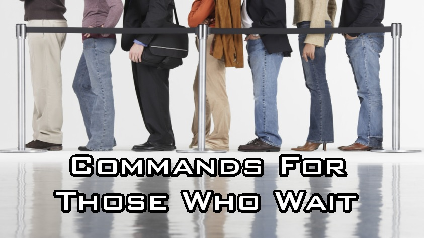 Commands For Those Who Wait