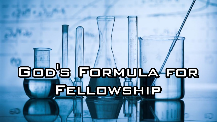 God's Formula for Fellowship