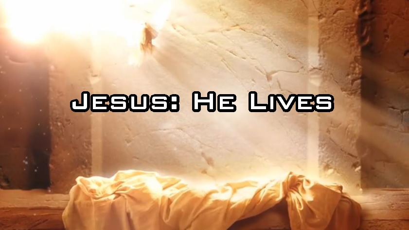 Jesus: He Lives