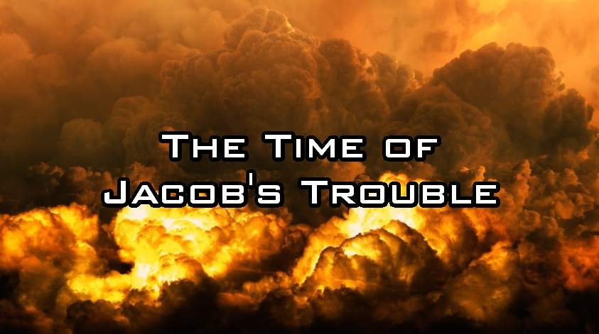 The Time of Jacob's Trouble (Part II)