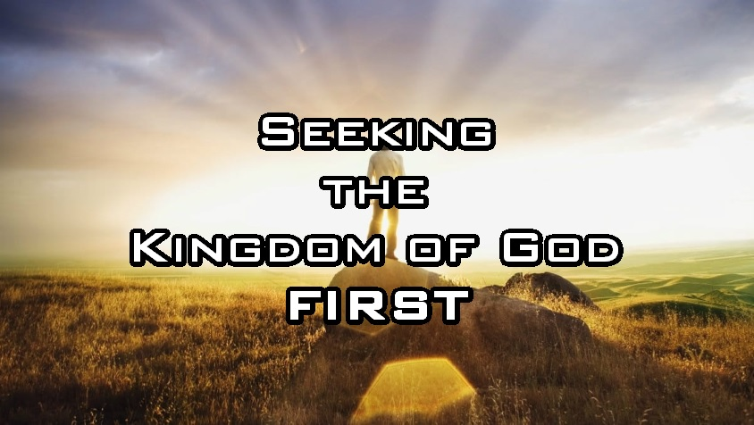 Seeking the Kingdom of God - FIRST