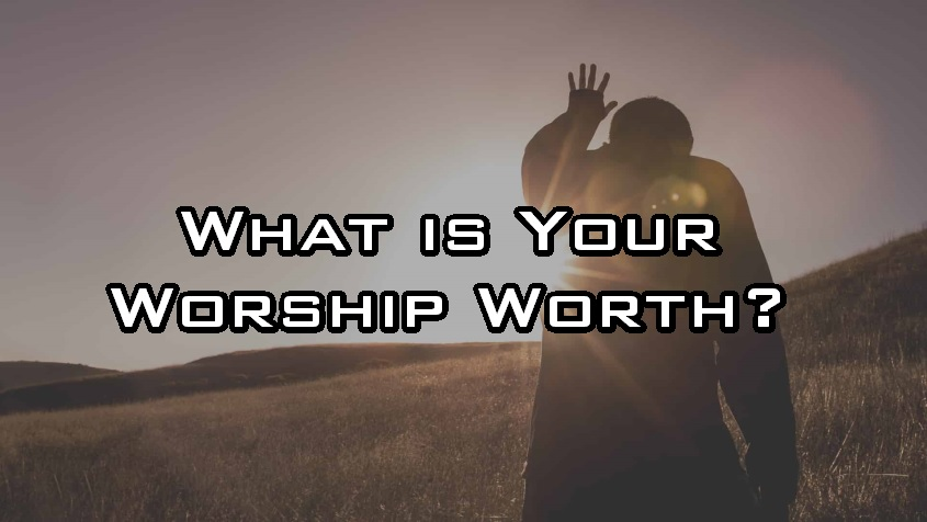 What is Your Worship Worth?
