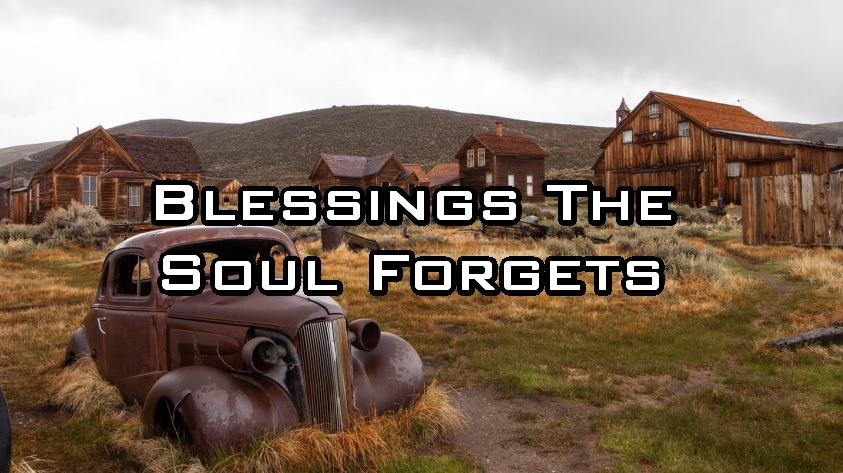 Blessings the Soul Forgets