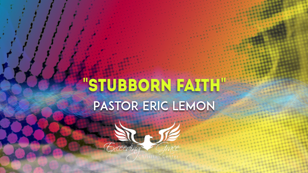 Stubborn Faith