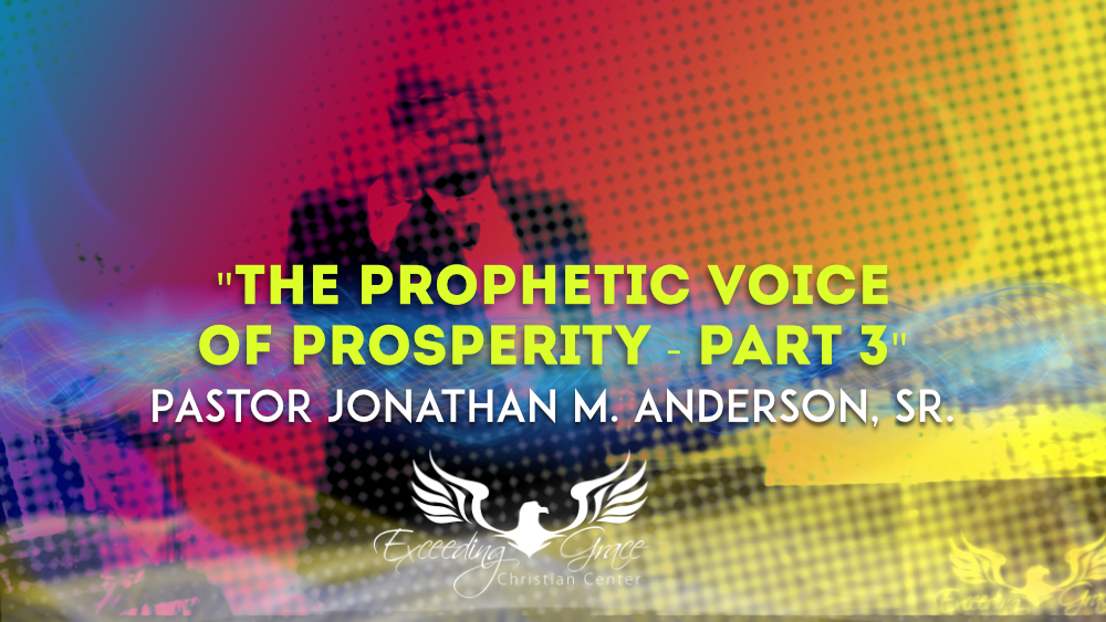 The Prophetic Voice of Prosperity  Part 3