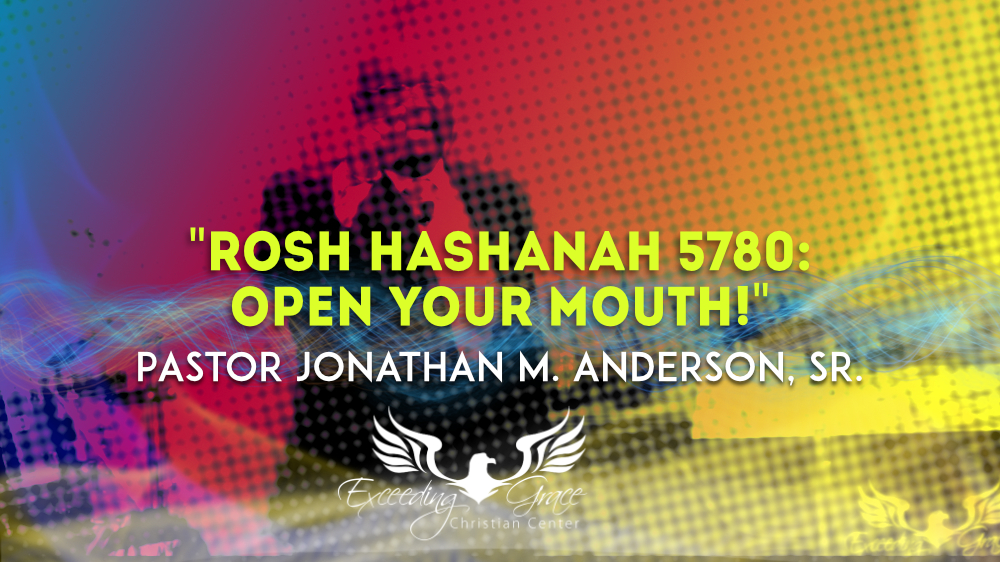 Rosh Hashanah 5780 Open Your Mouth
