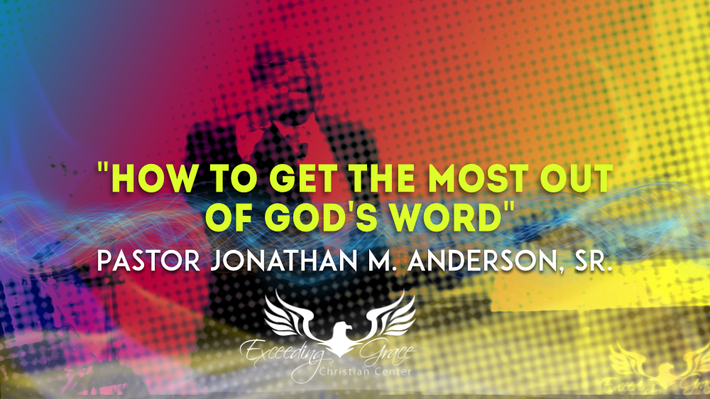How to Get the Most out of Gods Word