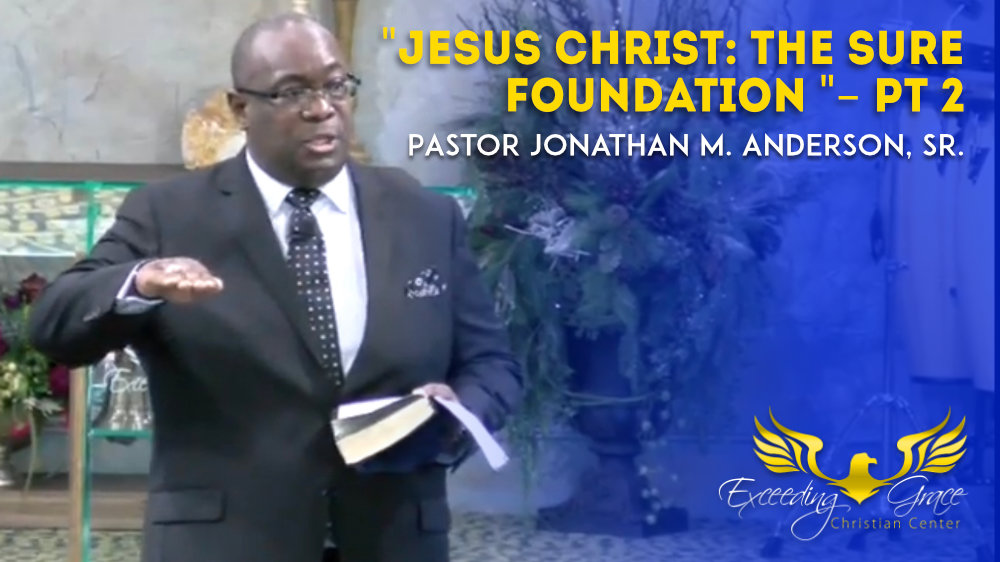 Jesus Christ The Sure Foundation Part 2