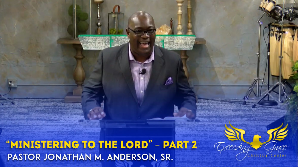 Ministering to the Lord  Part 2