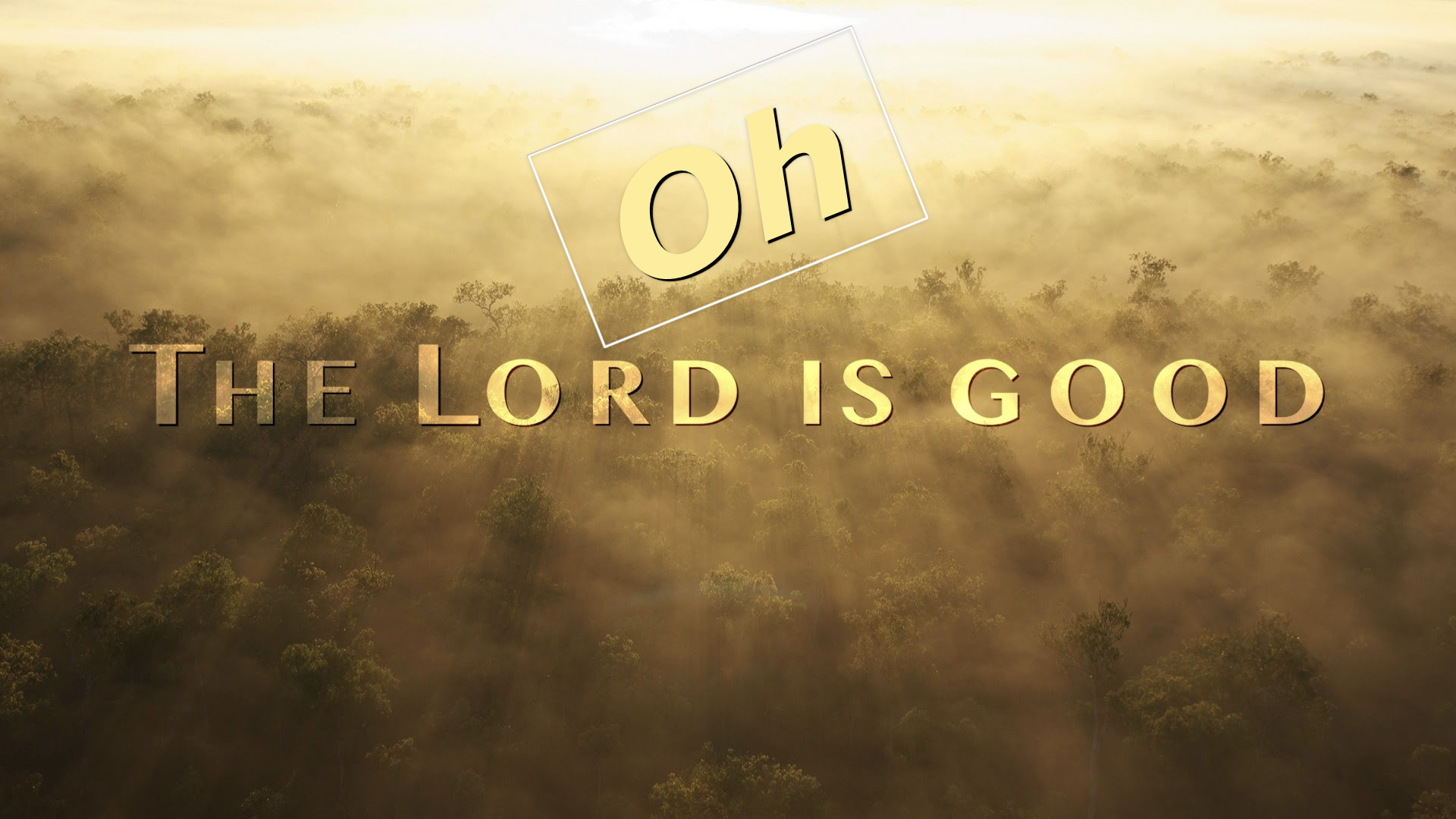 Oh The Lord Is Good  1212018 83432 AM