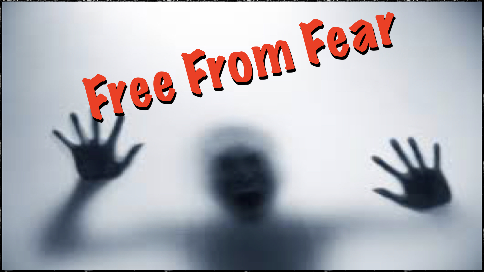 Free From Fear 1312018 45640 PM