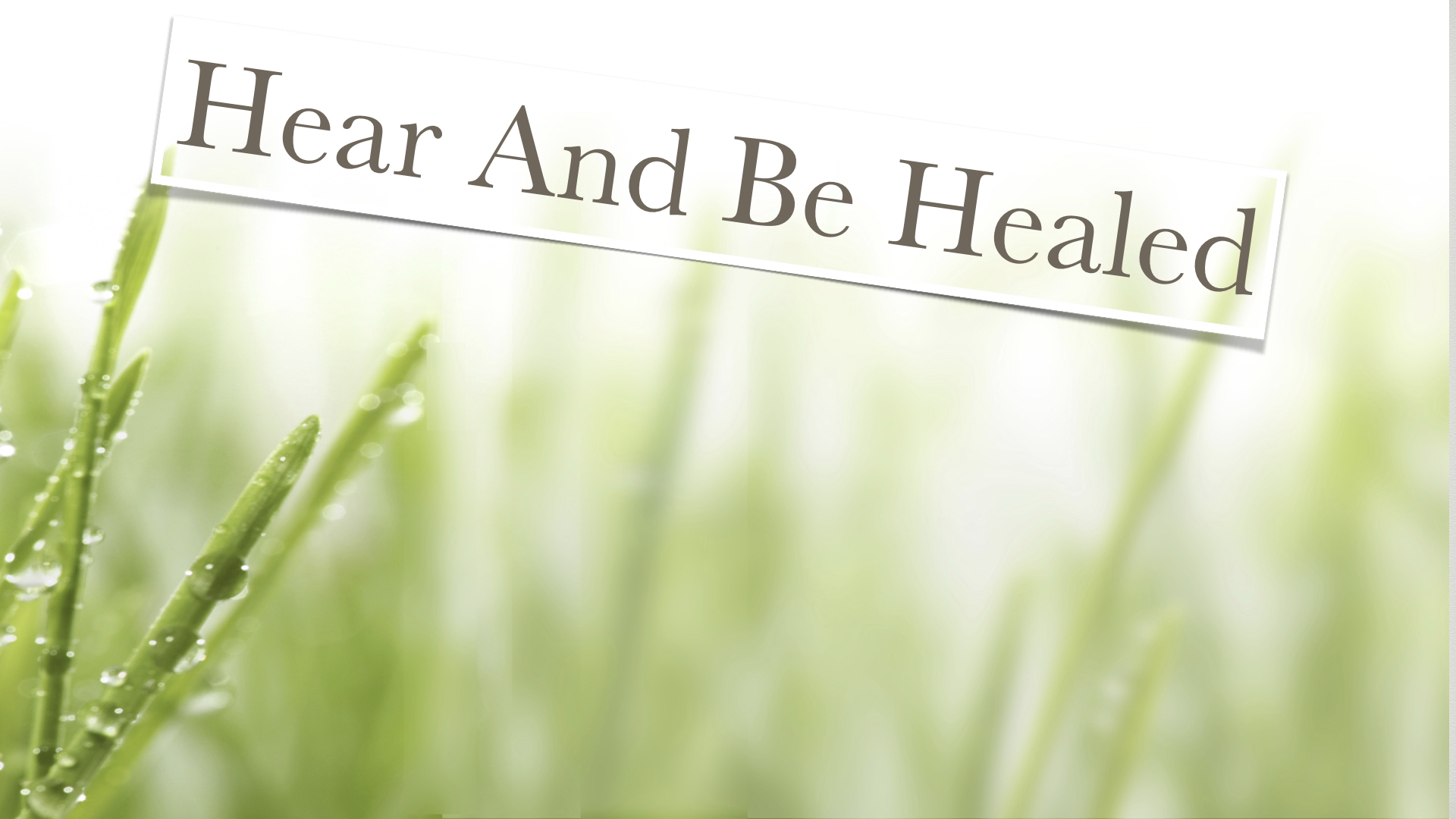 Hear and Be Healed 262019 51515 PM