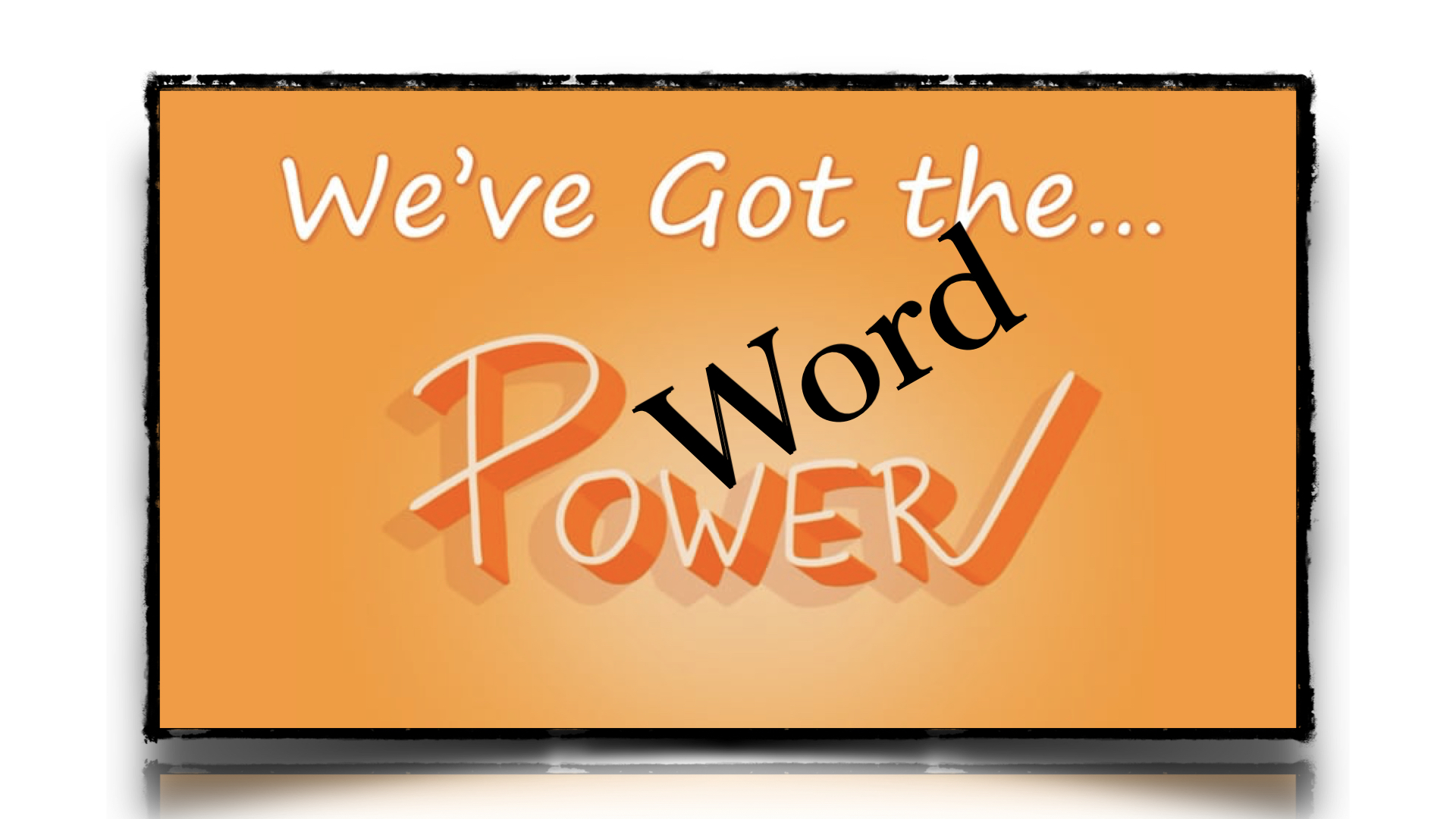 We Got the WORD POWER 3132019 50948 PM