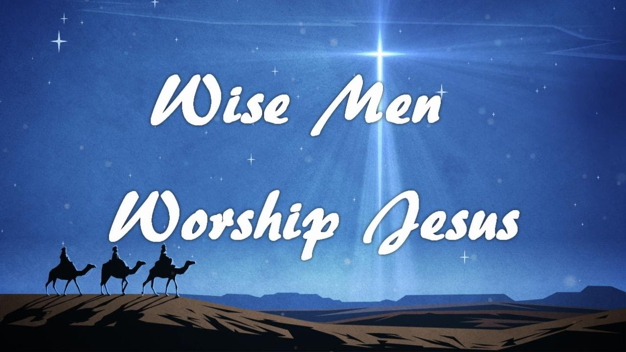 Wise Men Worship Jesus