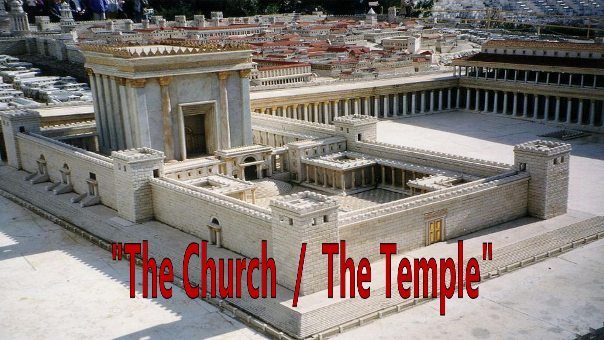 The Church / The Temple