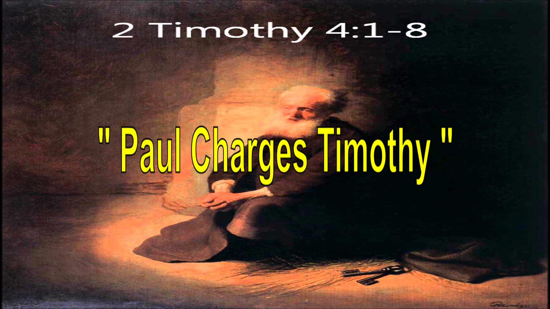 Paul Charges Timothy