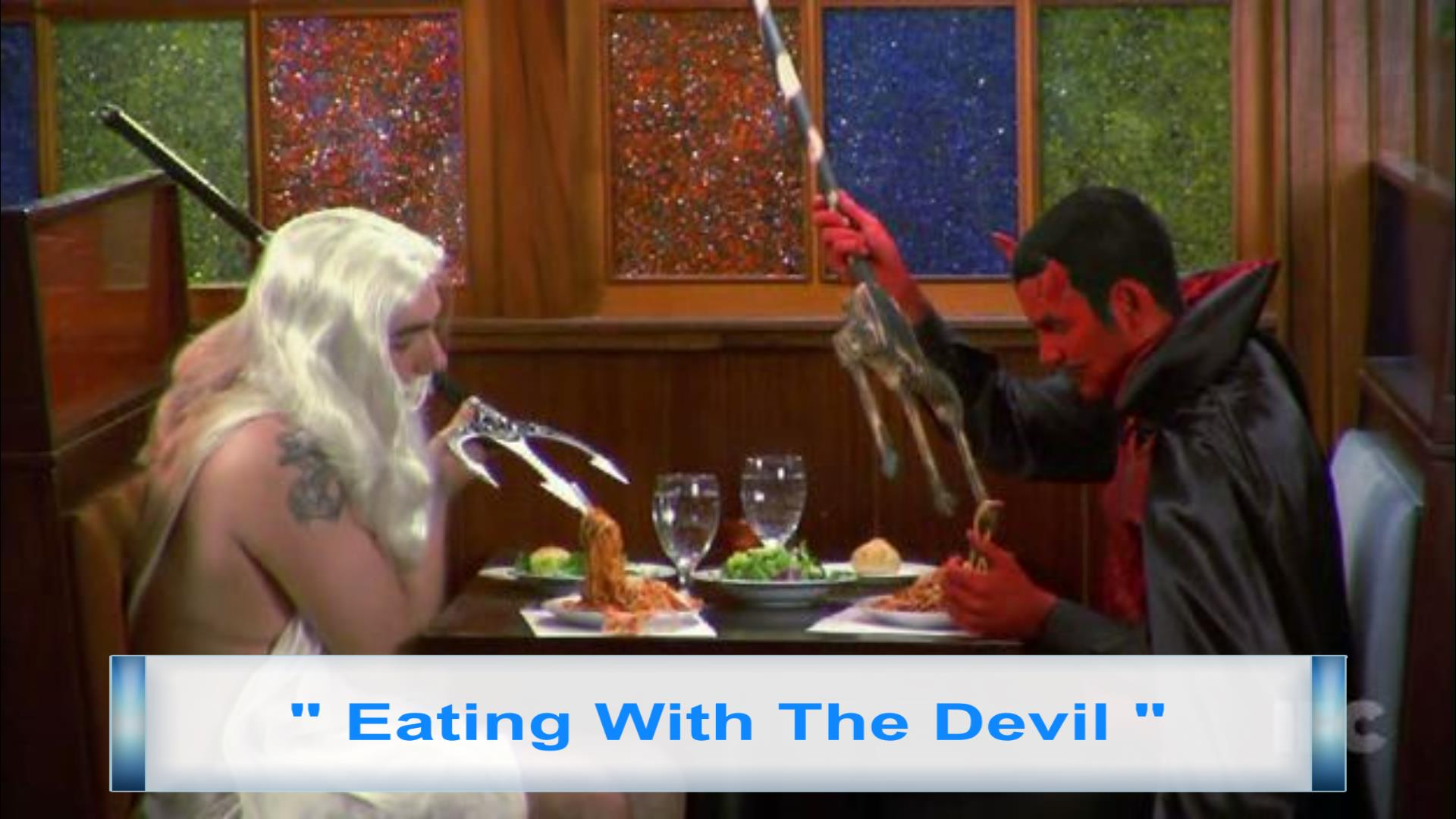Eating With The Devil