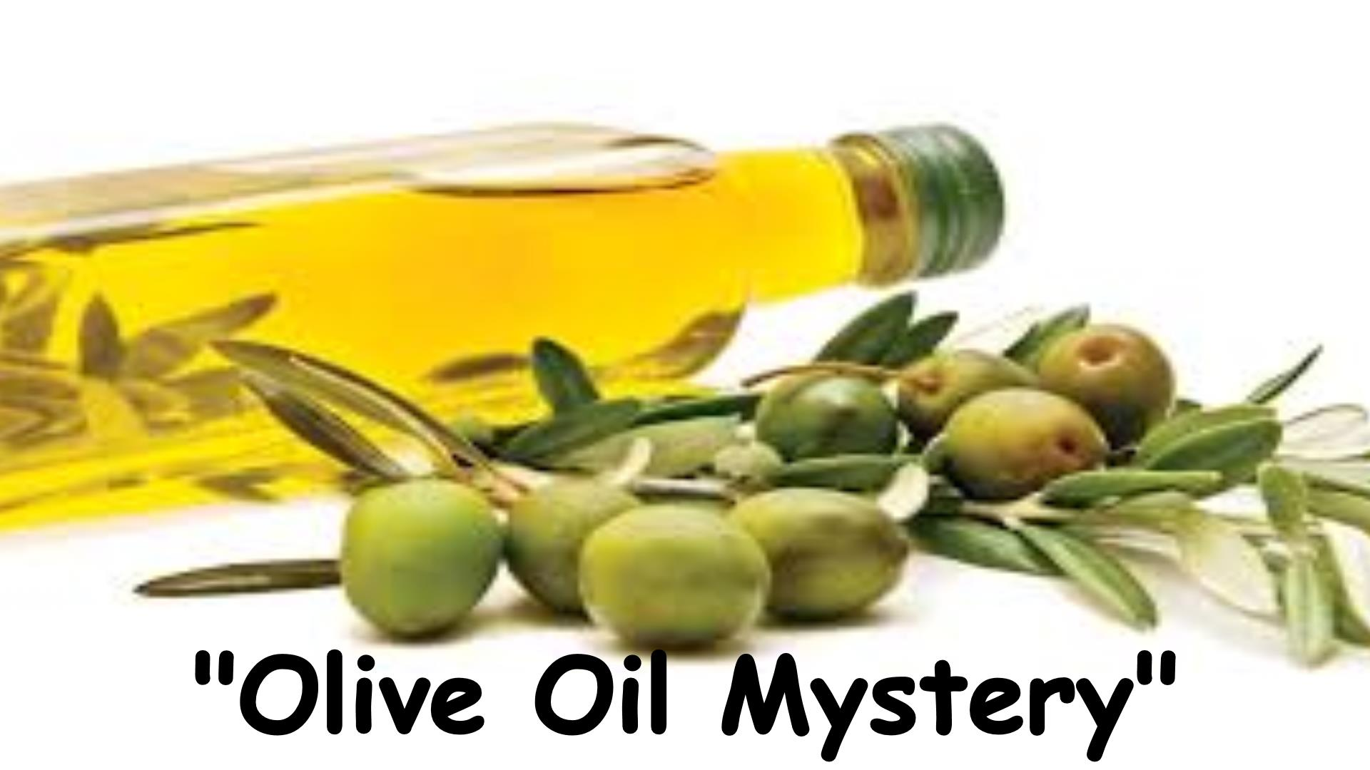 Olive Oil Mystery