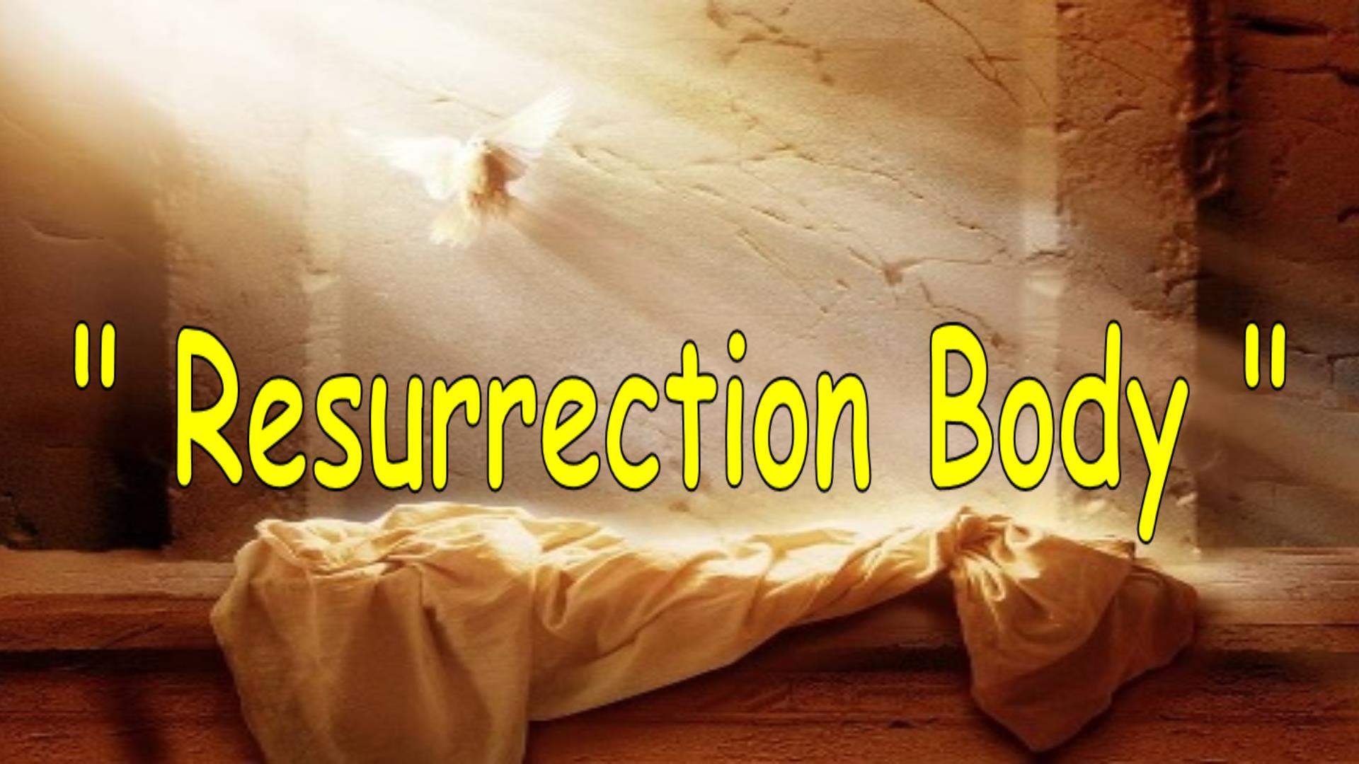Resurrection Body