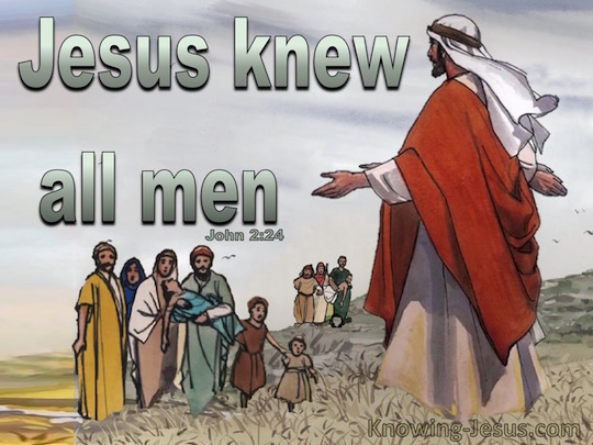 Jesus Knows All Men