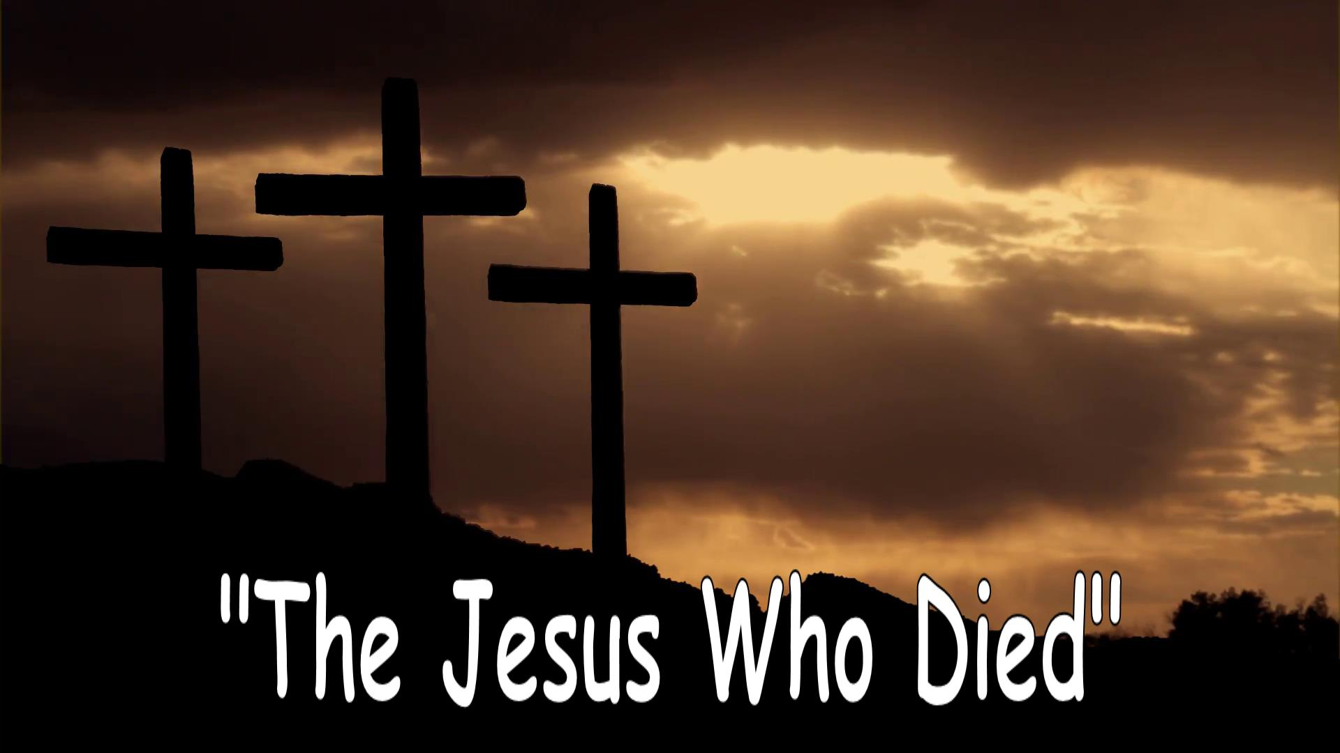 The Jesus Who Died