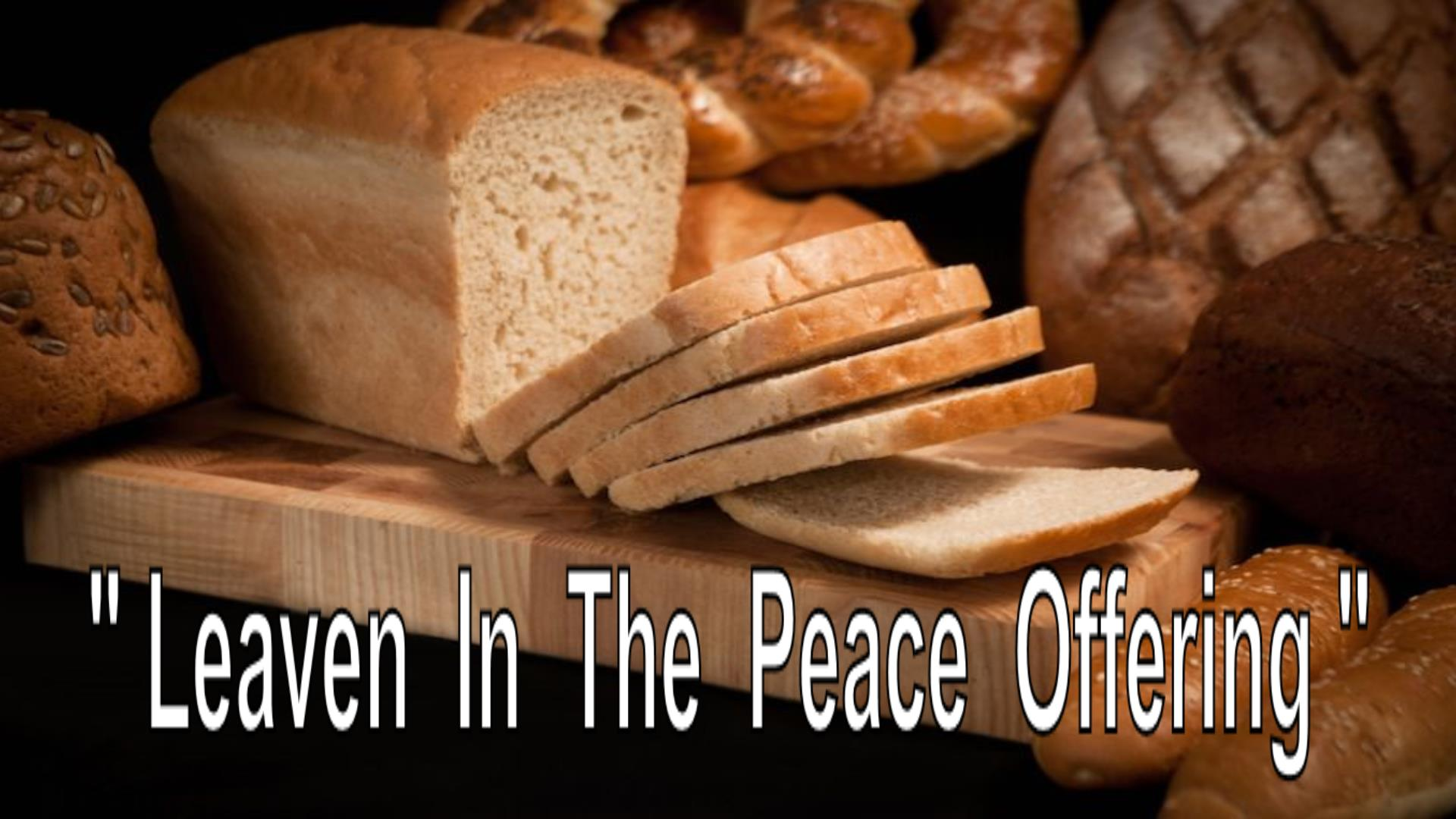 Leaven In The Peace Offering