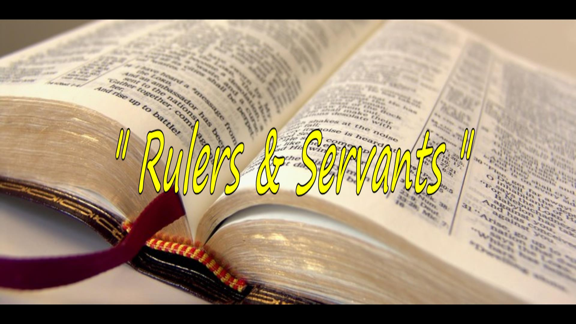 Rulers & Servants