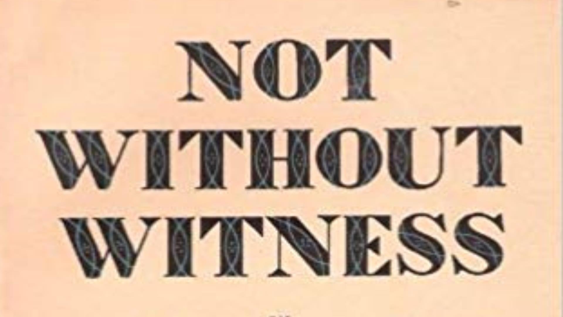 Not Without Witness