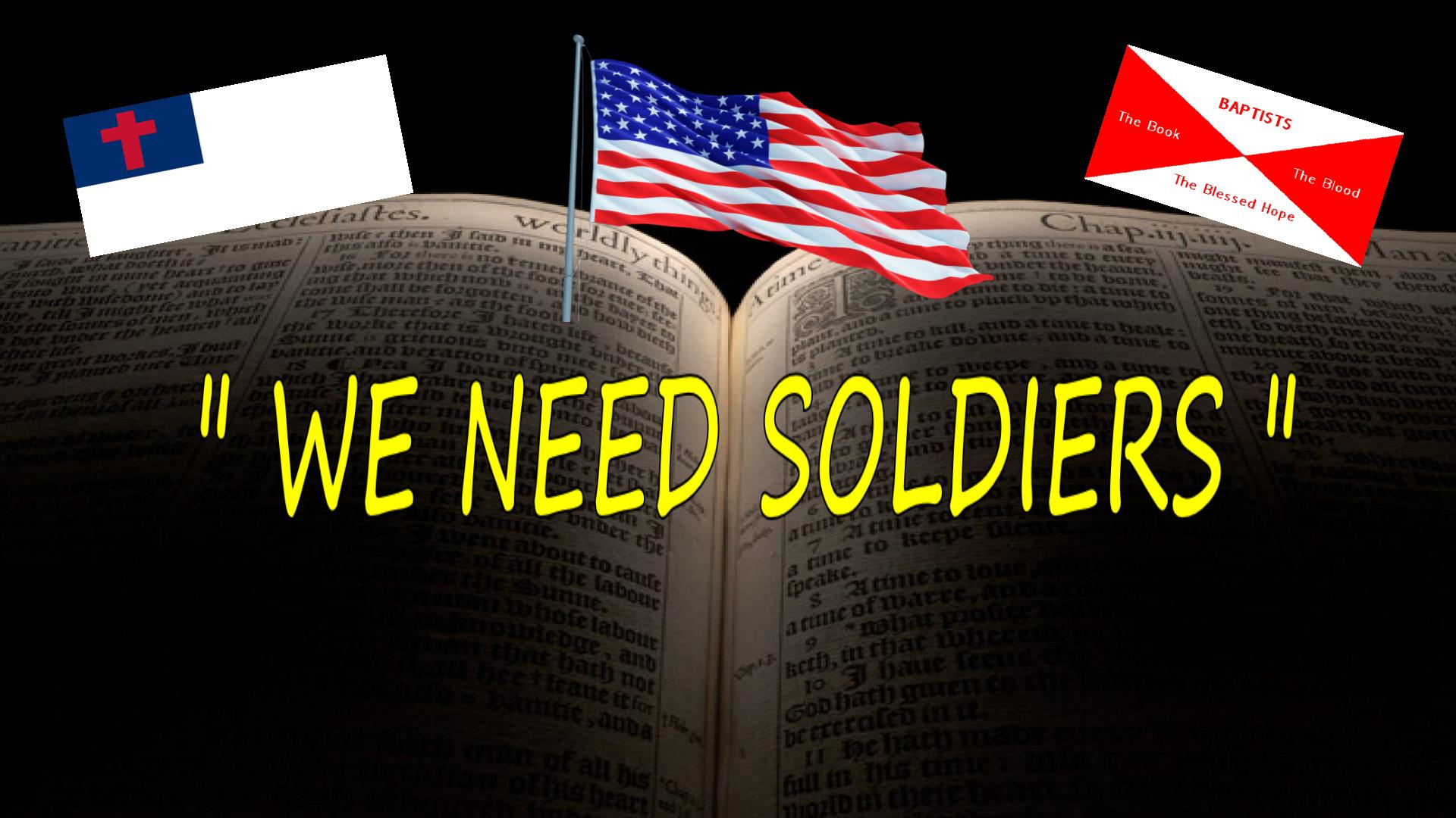 We Need Soldiers